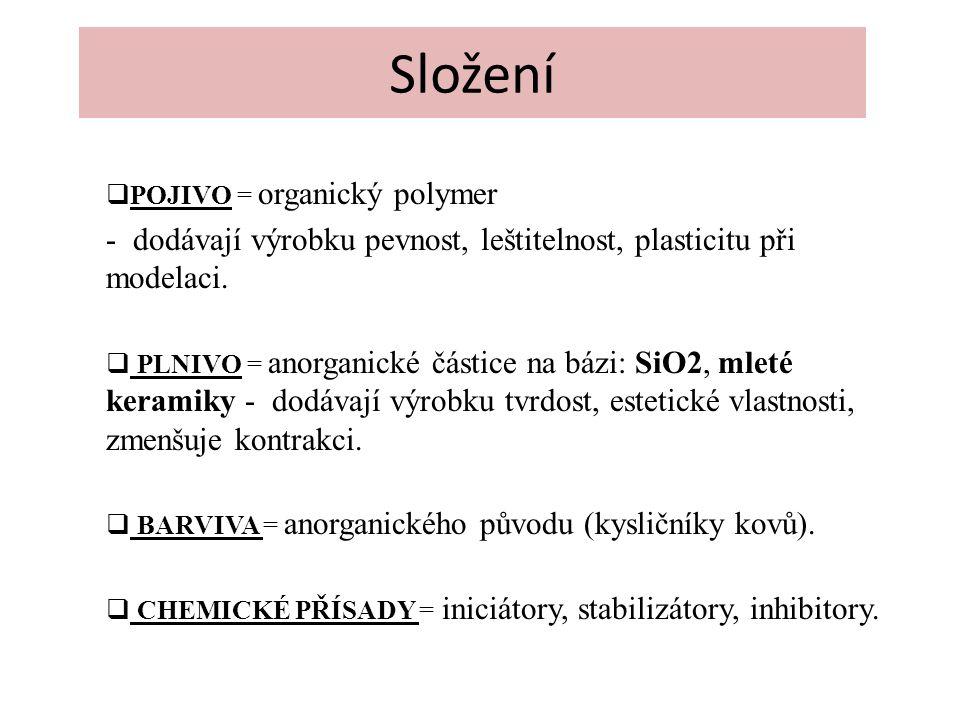 Složení  POJIVO = organický polymer - dodávají výrobku pevnost, leštitelnost, plasticitu při modelaci.