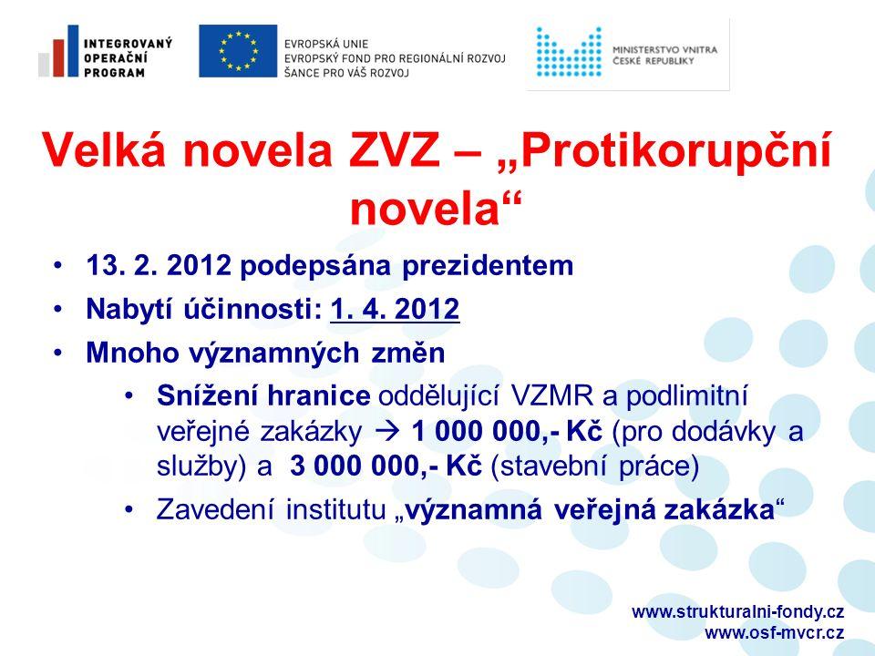 """Velká novela ZVZ – """"Protikorupční novela 13. 2. 2012 podepsána prezidentem Nabytí účinnosti: 1."""