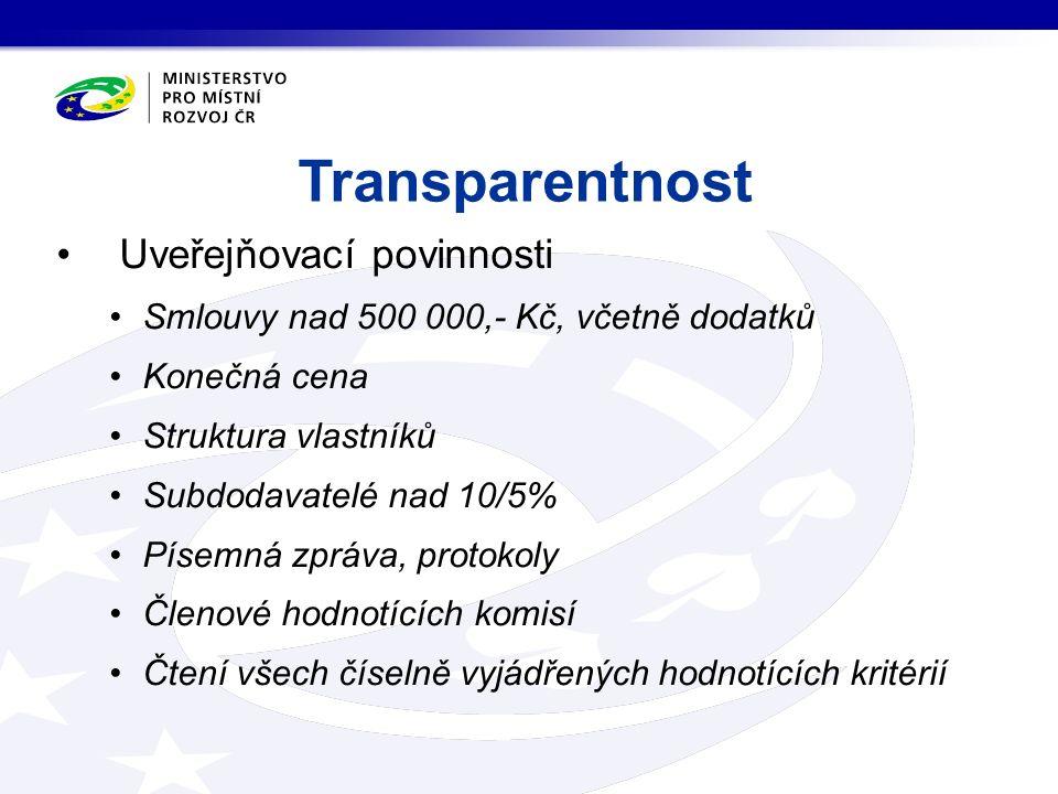 Uveřejňovací povinnosti Smlouvy nad 500 000,- Kč, včetně dodatků Konečná cena Struktura vlastníků Subdodavatelé nad 10/5% Písemná zpráva, protokoly Čl