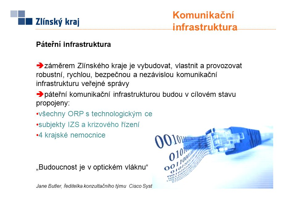 """Název Komunikační infrastruktury: www.21net.cz  """"21net jako budova, ve které se budou sbíhat data ze všech ORP a kde bude umístěno technologické centrum kraje  """"21net jako technologie 21."""