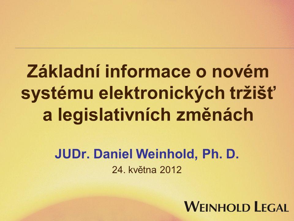 Základní informace o novém systému elektronických tržišť a legislativních změnách JUDr.