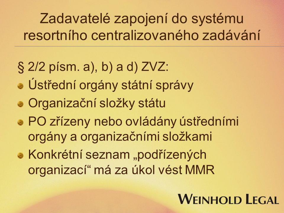 Zadavatelé zapojení do systému resortního centralizovaného zadávání § 2/2 písm.