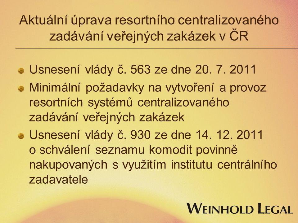 Aktuální úprava resortního centralizovaného zadávání veřejných zakázek v ČR Usnesení vlády č.