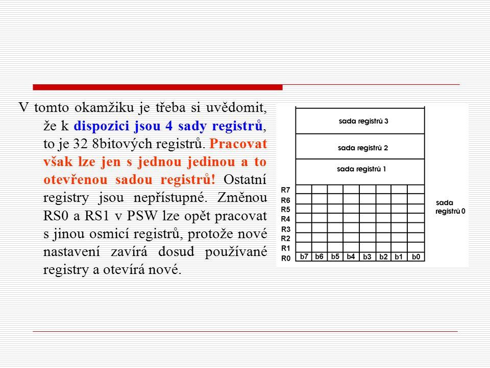 V tomto okamžiku je třeba si uvědomit, že k dispozici jsou 4 sady registrů, to je 32 8bitových registrů.
