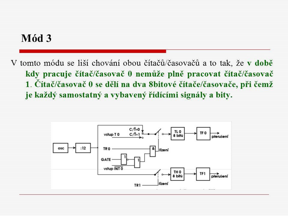 Mód 3 V tomto módu se liší chování obou čítačů/časovačů a to tak, že v době kdy pracuje čítač/časovač 0 nemůže plně pracovat čítač/časovač 1.