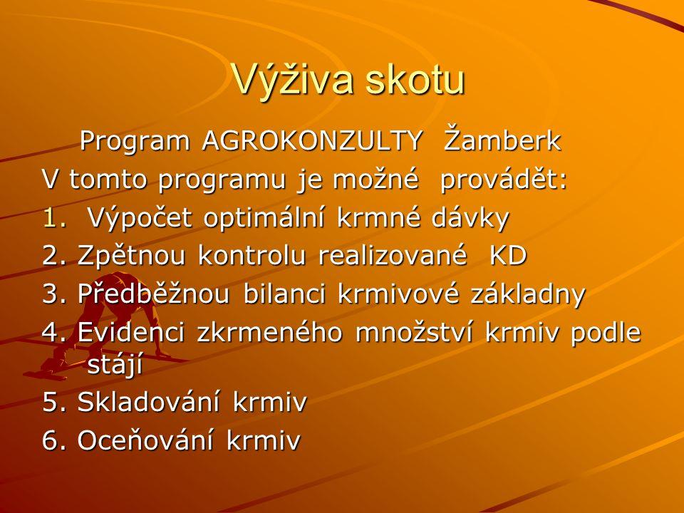 Výživa skotu Výživa skotu Program AGROKONZULTY Žamberk Program AGROKONZULTY Žamberk V tomto programu je možné provádět: 1.Výpočet optimální krmné dávk