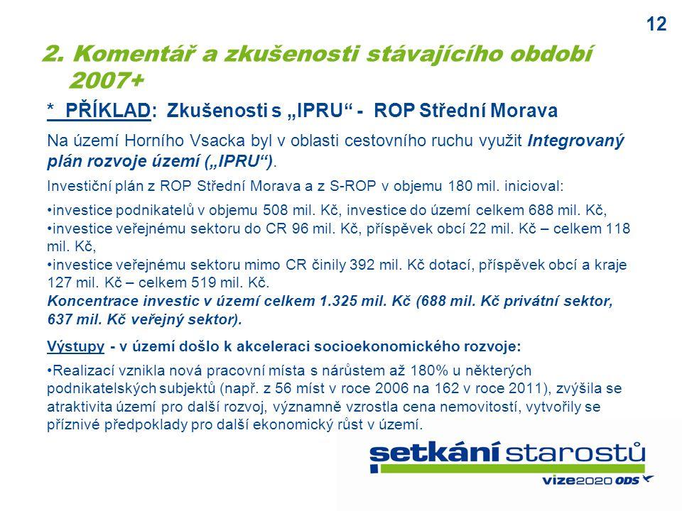 """12 * PŘÍKLAD: Zkušenosti s """"IPRU - ROP Střední Morava Na území Horního Vsacka byl v oblasti cestovního ruchu využit Integrovaný plán rozvoje území (""""IPRU )."""