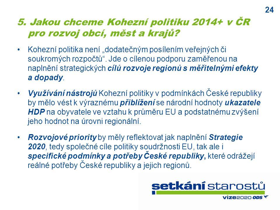 """24 Kohezní politika není """"dodatečným posílením veřejných či soukromých rozpočtů ."""
