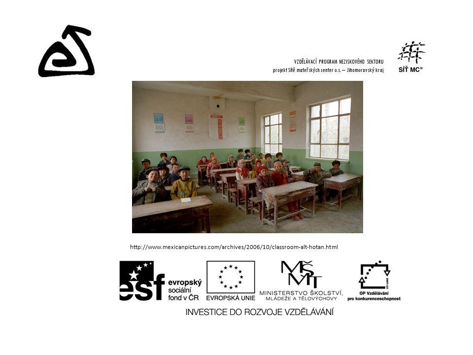 http://www.mexicanpictures.com/archives/2006/10/classroom-alt-hotan.html VZDĚLÁVACÍ PROGRAM NEZISKOVÉHO SEKTORU projekt Sítě mateřských center o.s.