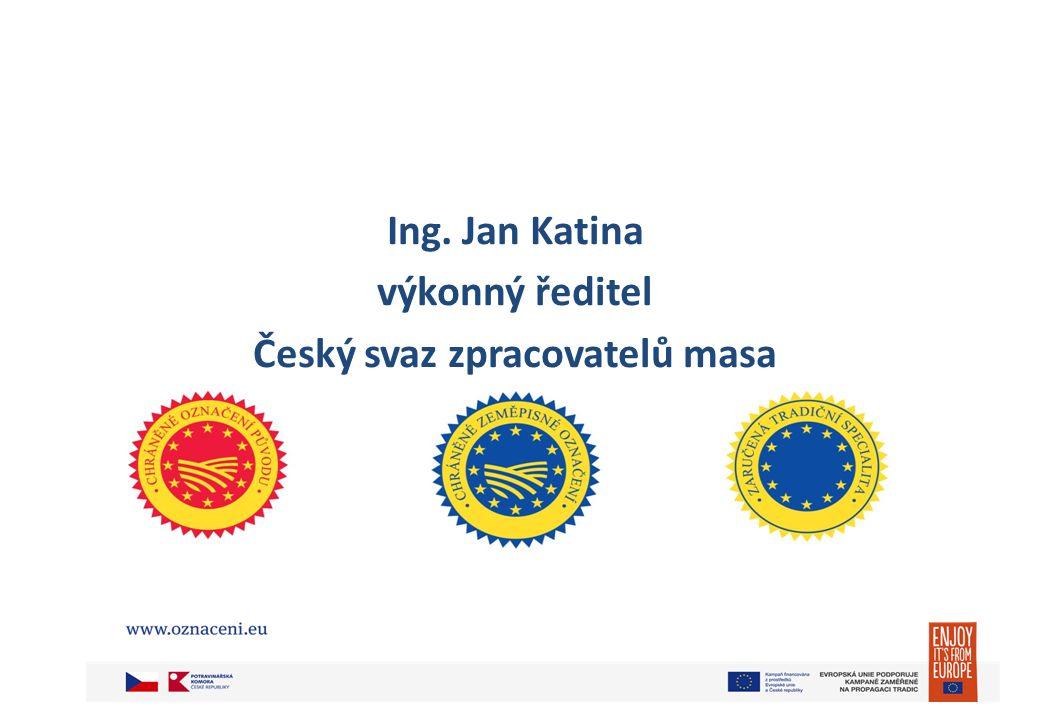 Ing. Jan Katina výkonný ředitel Český svaz zpracovatelů masa