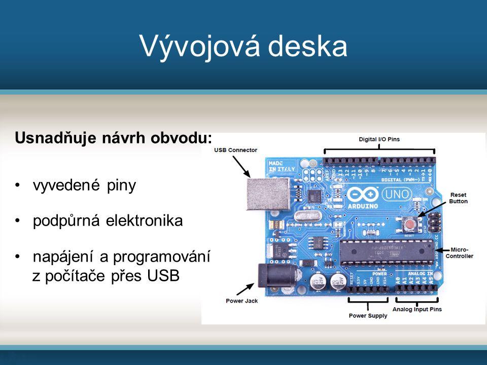 Vývojová deska Usnadňuje návrh obvodu: vyvedené piny podpůrná elektronika napájení a programování z počítače přes USB