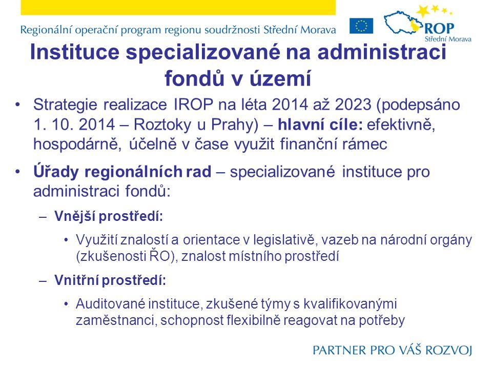 Instituce specializované na administraci fondů v území Strategie realizace IROP na léta 2014 až 2023 (podepsáno 1. 10. 2014 – Roztoky u Prahy) – hlavn