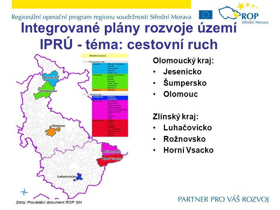 Integrované plány rozvoje území IPRÚ - téma: cestovní ruch Olomoucký kraj: Jesenicko Šumpersko Olomouc Zlínský kraj: Luhačovicko Rožnovsko Horní Vsacko