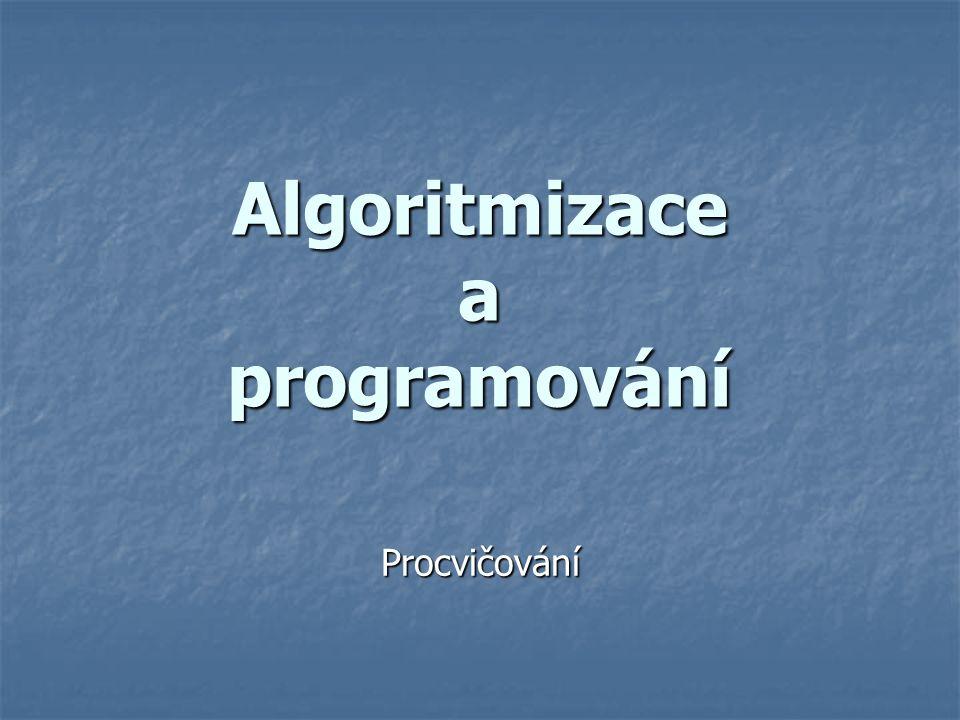 Algoritmizace a programování Procvičování