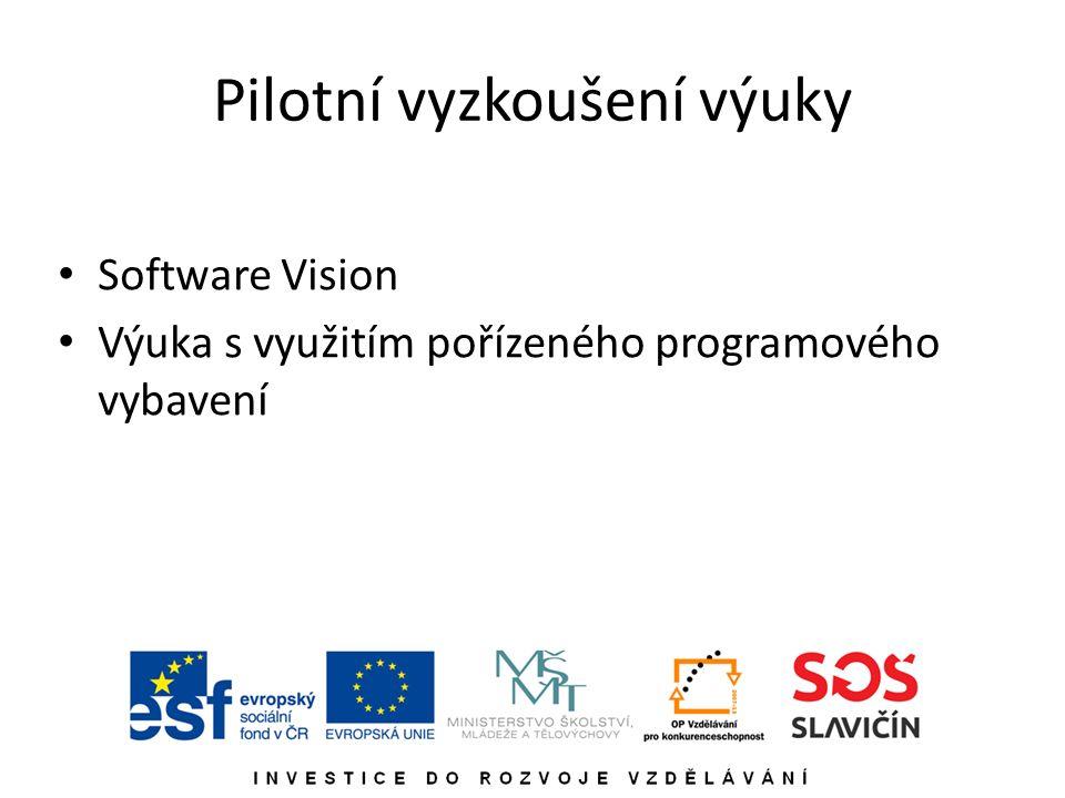 Pilotní vyzkoušení výuky Software Vision Výuka s využitím pořízeného programového vybavení