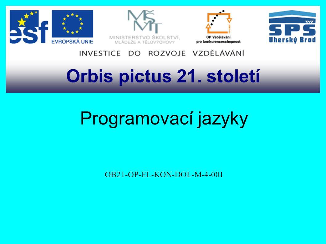 Programovací jazyky OB21-OP-EL-KON-DOL-M-4-001 Orbis pictus 21. století