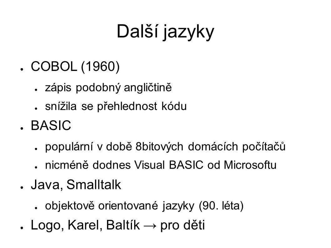 Rozdělení prog.jazyků ● procedurální (imperativní) ● strukturované (např.
