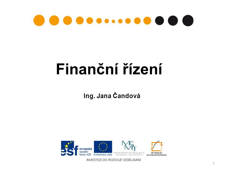 1 Finanční řízení Ing. Jana Čandová