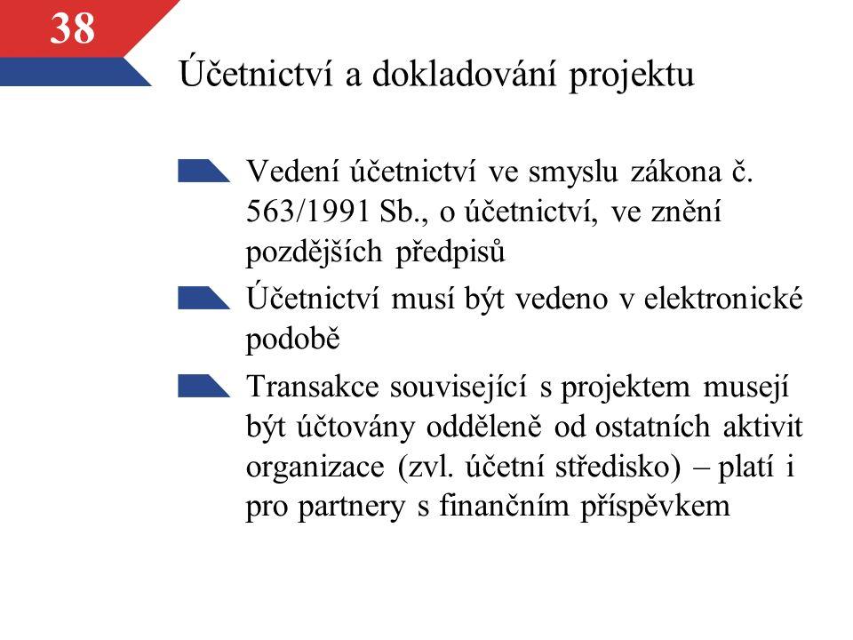 38 Účetnictví a dokladování projektu Vedení účetnictví ve smyslu zákona č.