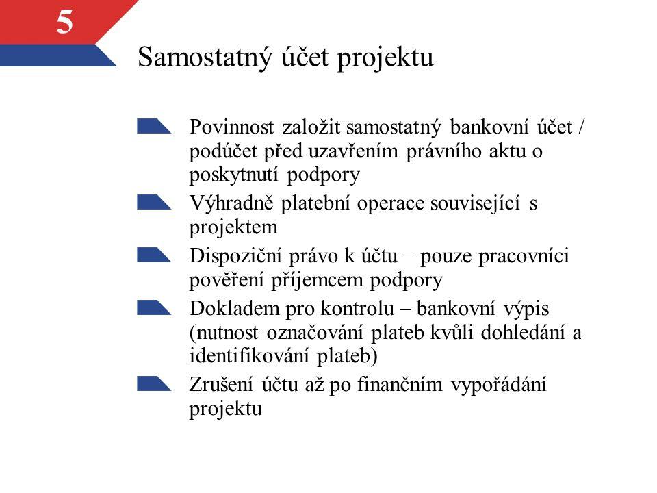 6 Samostatný účet projektu Způsobilé výdaje projektového účtu: Výdaje za vedení projektového účtu (bankovní poplatky – NN) Výdaje za finanční transakce Nezpůsobilé výdaje projektového účtu: Počáteční vklad Výdaje za vedení účtu před zahájením projektu