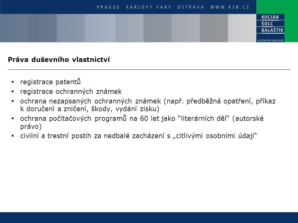  registrace patentů  registrace ochranných známek  ochrana nezapsaných ochranných známek (např. předběžná opatření, příkaz k doručení a zničení, šk