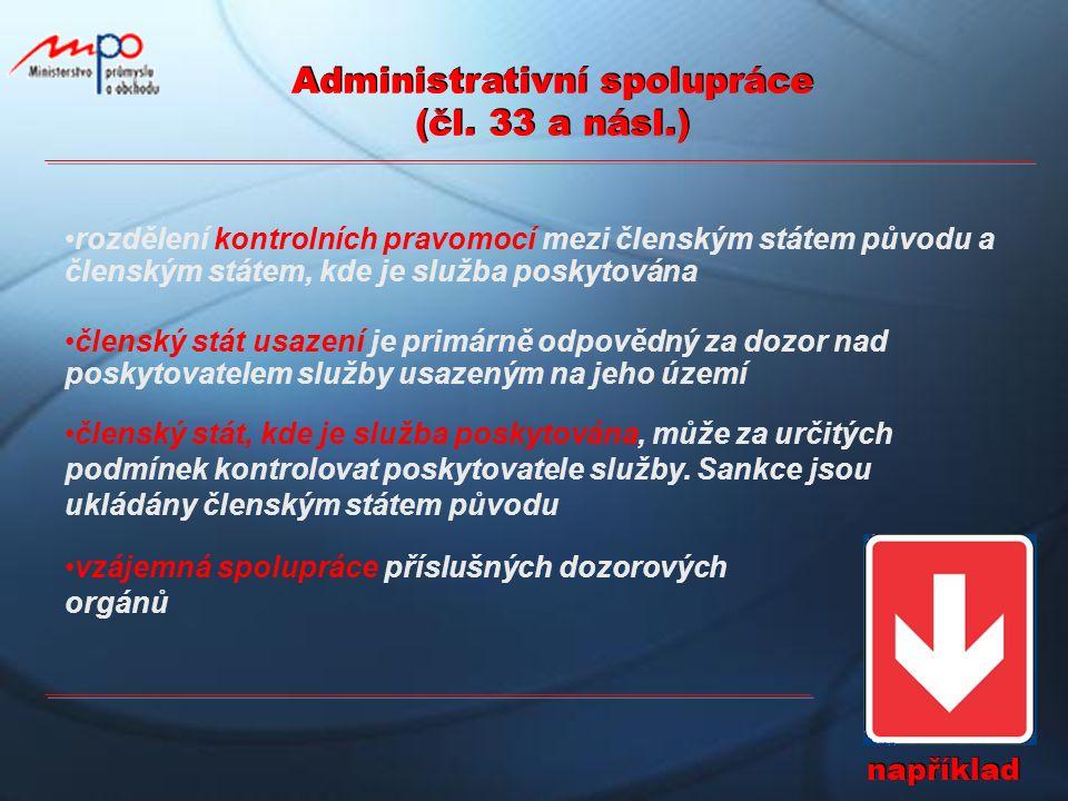 Administrativní spolupráce (čl. 33 a násl.) rozdělení kontrolních pravomocí mezi členským státem původu a členským státem, kde je služba poskytována č