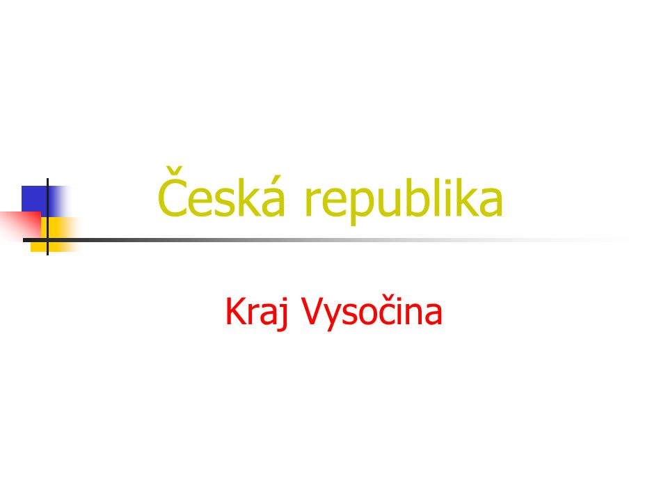 Česká republika Kraj Vysočina