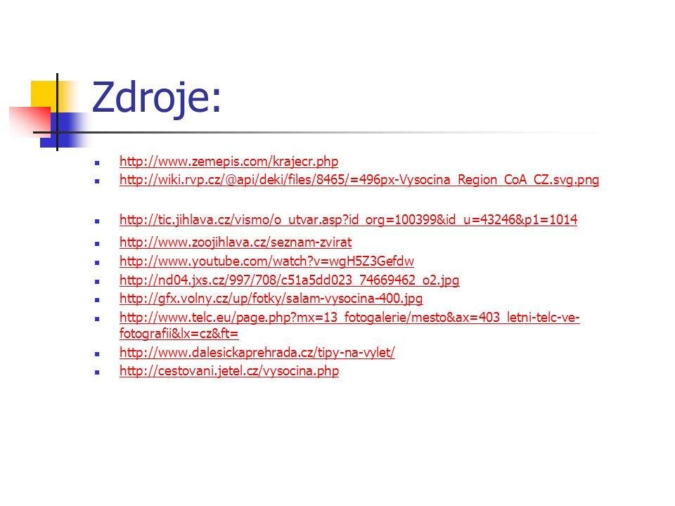 Zdroje: http://www.zemepis.com/krajecr.php http://wiki.rvp.cz/@api/deki/files/8465/=496px-Vysocina_Region_CoA_CZ.svg.png http://tic.jihlava.cz/vismo/o