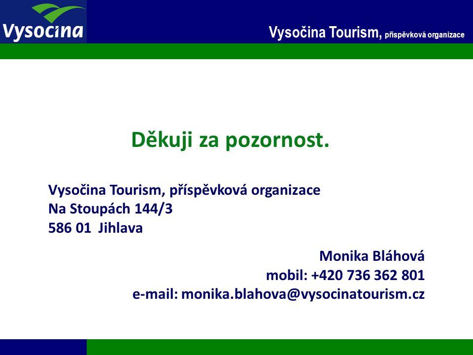 27.9.2016 26 Vysočina Tourism, příspěvková organizace Děkuji za pozornost. Vysočina Tourism, příspěvková organizace Na Stoupách 144/3 586 01 Jihlava M