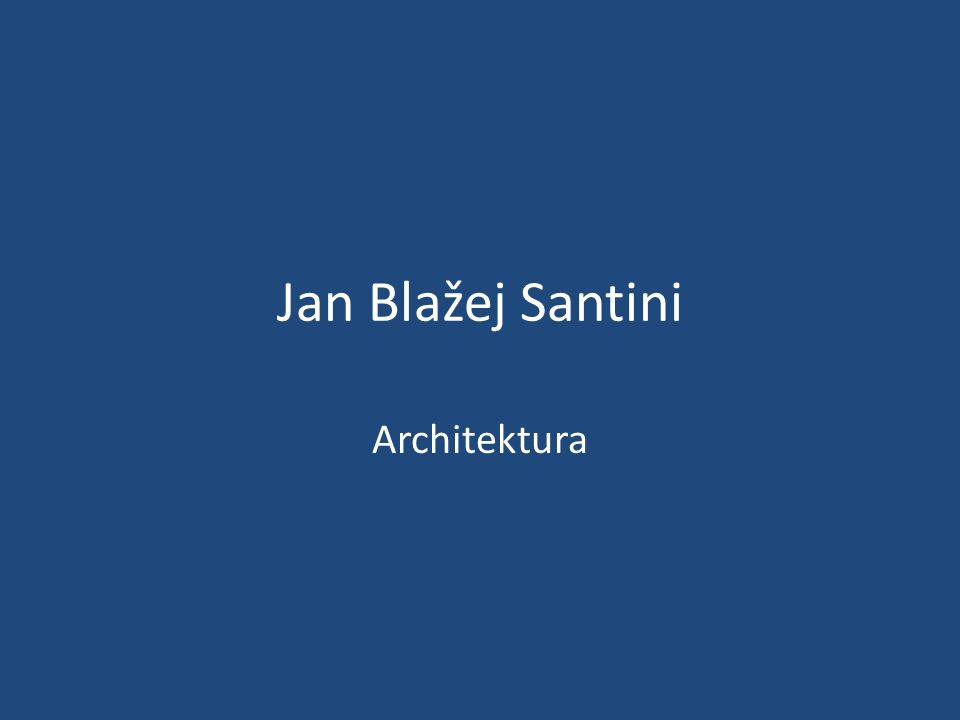 Jan Blažej Santini Architektura