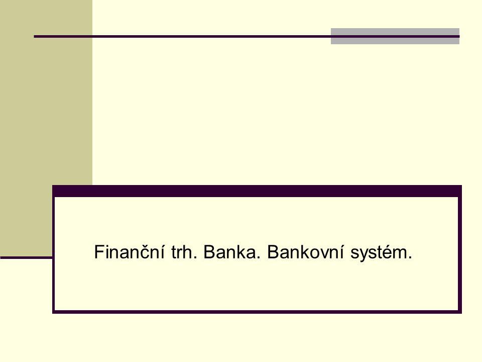 BANKA  druh finančního zprostředkovatele, jehož hlavní činností je zprostředkování pohybu finančních prostředků mezi jednotlivými ekonomickými subjekty,  je podnikatelským subjektem se specifickými rysy (druh činnosti, pravidla podnikání,...),  základním cílem činnosti banky je maximalizace tržní hodnoty akcií / maximalizace zisku,