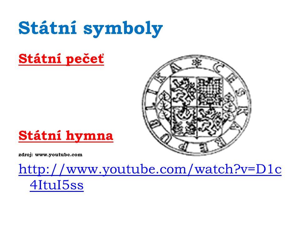 Státní symboly Státní pečeť Státní hymna zdroj: www.youtube.com http://www.youtube.com/watch v=D1c 4ItuI5ss