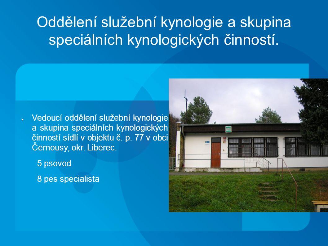 Oddělení služební kynologie a skupina speciálních kynologických činností.