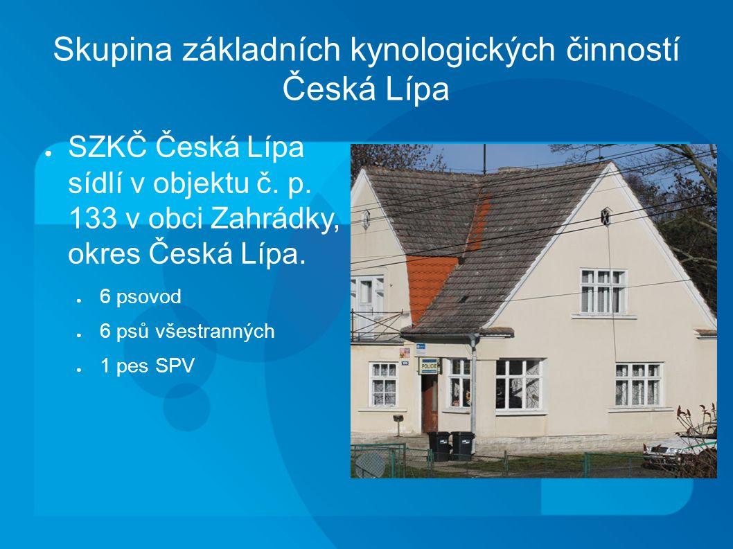 Skupina základních kynologických činností Česká Lípa ● SZKČ Česká Lípa sídlí v objektu č.