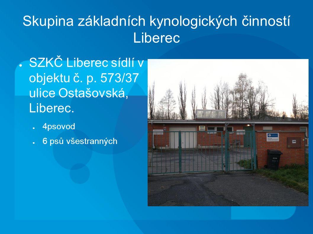 Skupina základních kynologických činností Liberec ● SZKČ Liberec sídlí v objektu č.