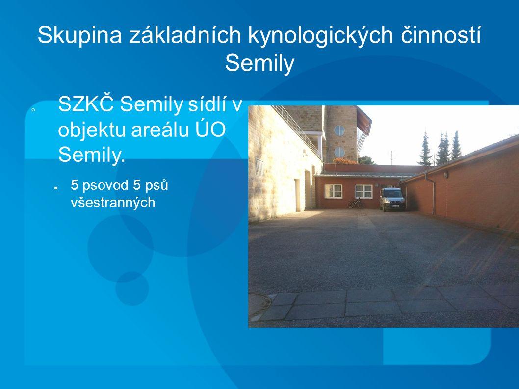 Skupina základních kynologických činností Semily o SZKČ Semily sídlí v objektu areálu ÚO Semily.