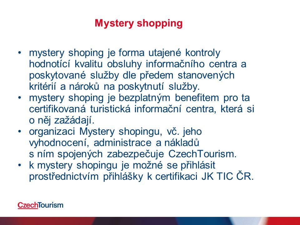 Mystery shopping mystery shoping je forma utajené kontroly hodnotící kvalitu obsluhy informačního centra a poskytované služby dle předem stanovených kritérií a nároků na poskytnutí služby.