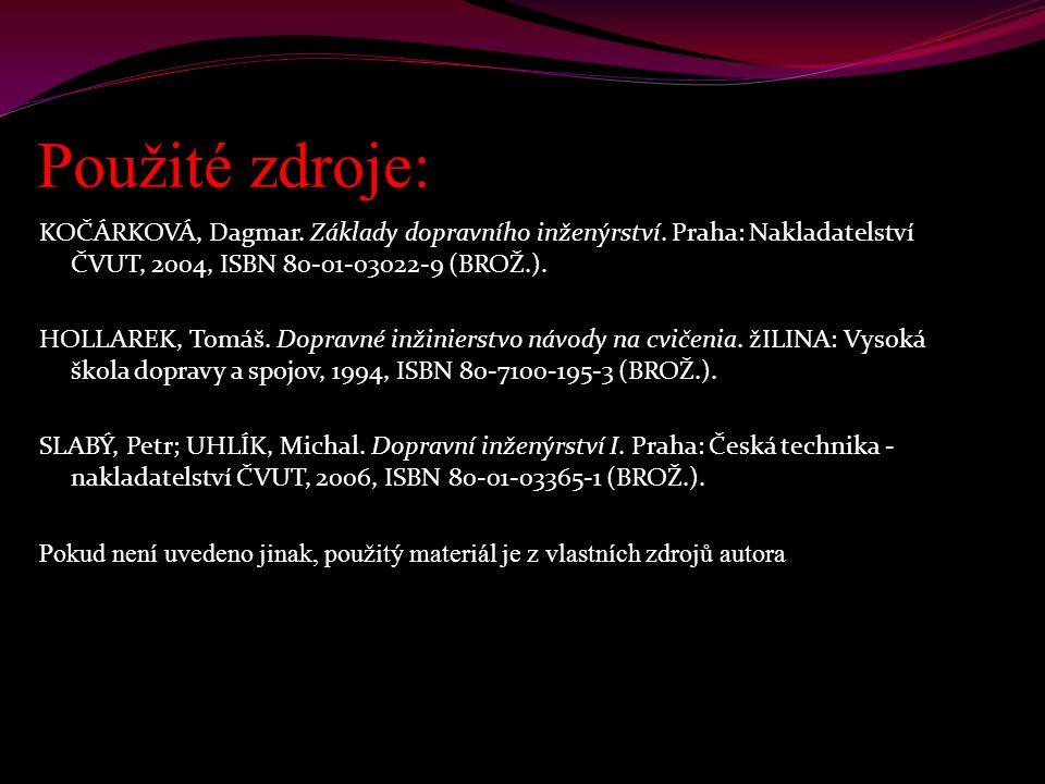 Použité zdroje: KOČÁRKOVÁ, Dagmar. Základy dopravního inženýrství.