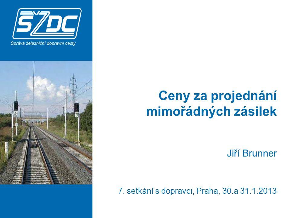 Ceny za projednání mimořádných zásilek Jiří Brunner 7. setkání s dopravci, Praha, 30.a 31.1.2013