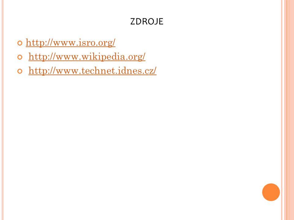 http://www.isro.org/ http://www.wikipedia.org/ http://www.technet.idnes.cz/ ZDROJE