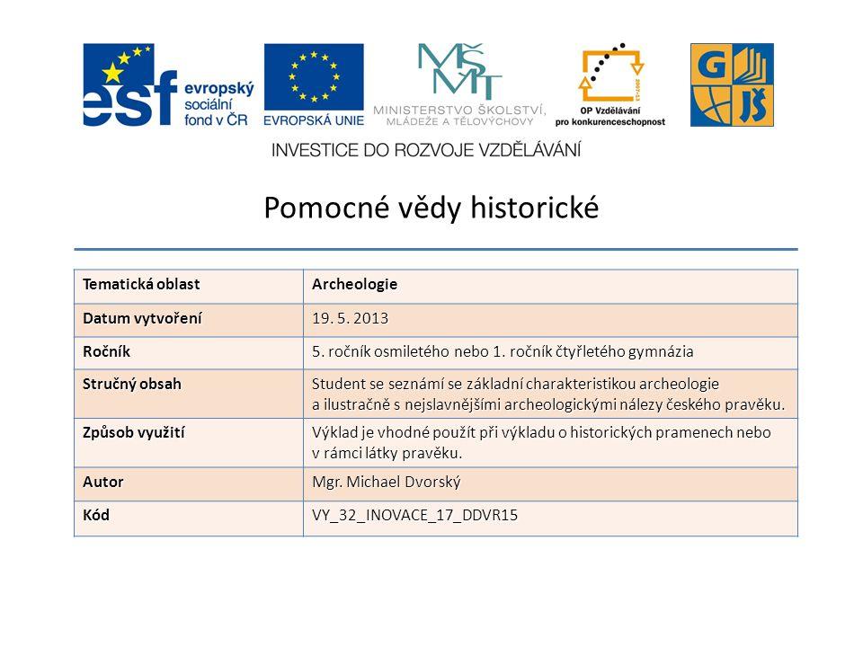 Tematická oblast Archeologie Datum vytvoření 19. 5.