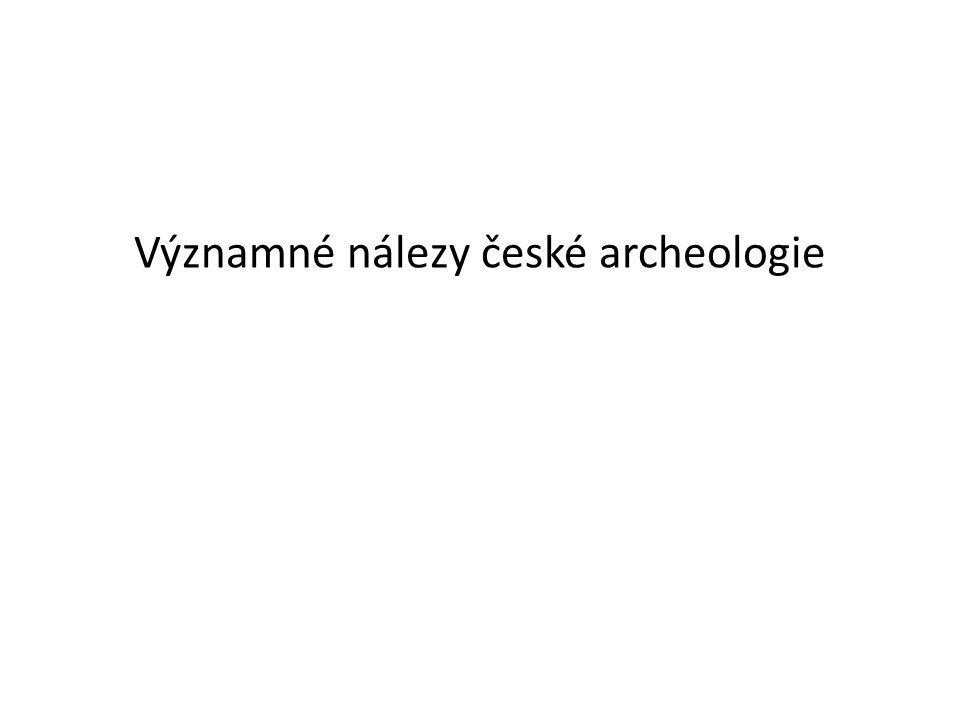 Významné nálezy české archeologie