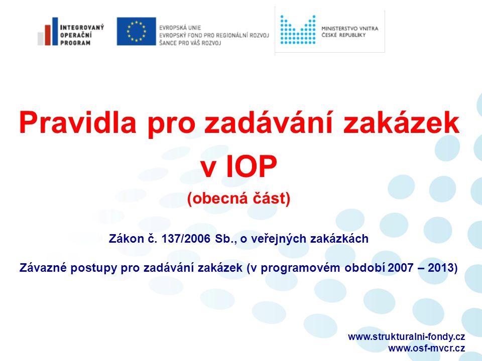 Pravidla pro zadávání zakázek v IOP (obecná část) Zákon č.