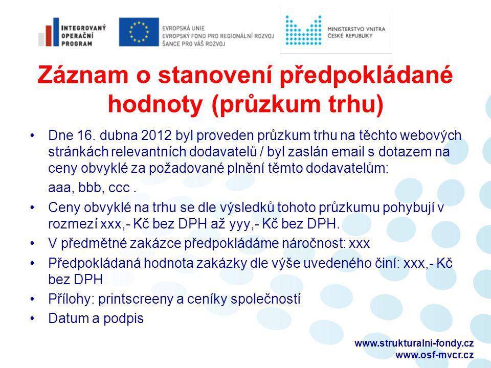 Záznam o stanovení předpokládané hodnoty (průzkum trhu) Dne 16.