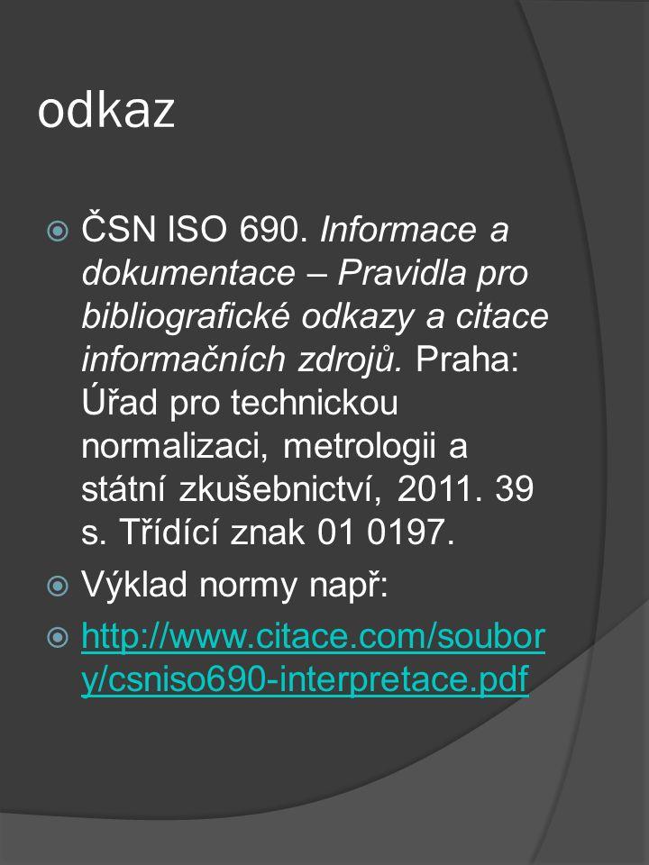 odkaz  ČSN ISO 690.