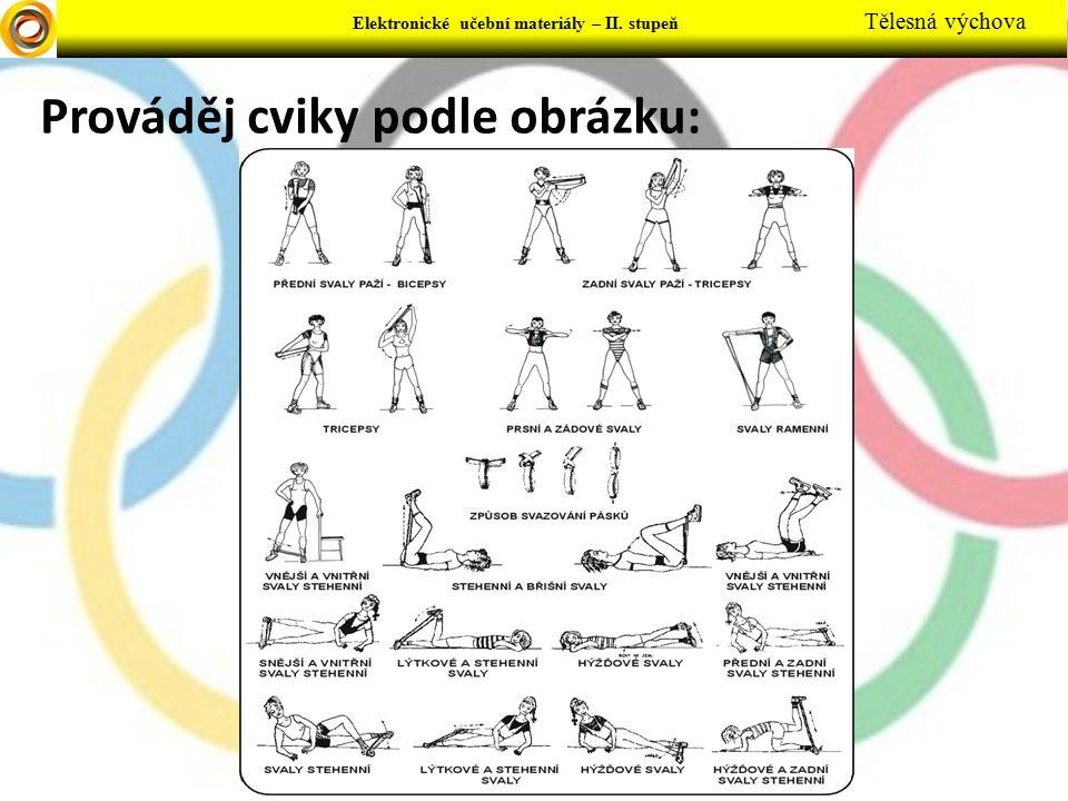 Prováděj cviky podle obrázku: Elektronické učební materiály – II. stupeň Tělesná výchova