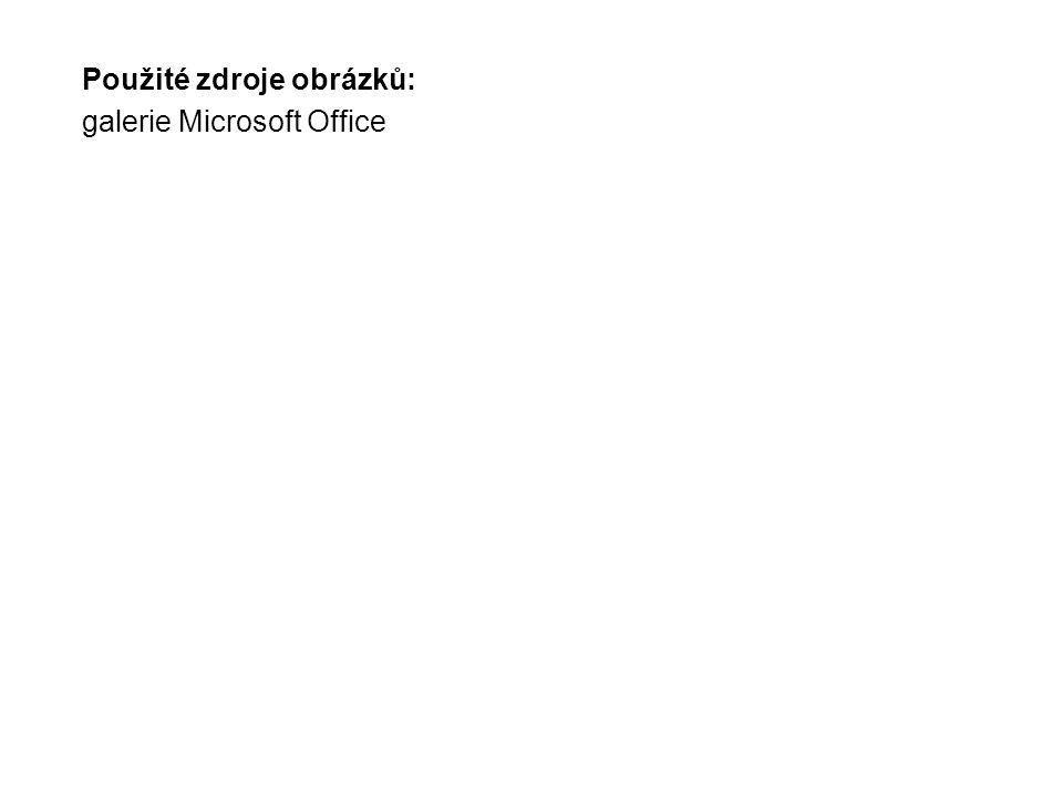 Použité zdroje obrázků: galerie Microsoft Office