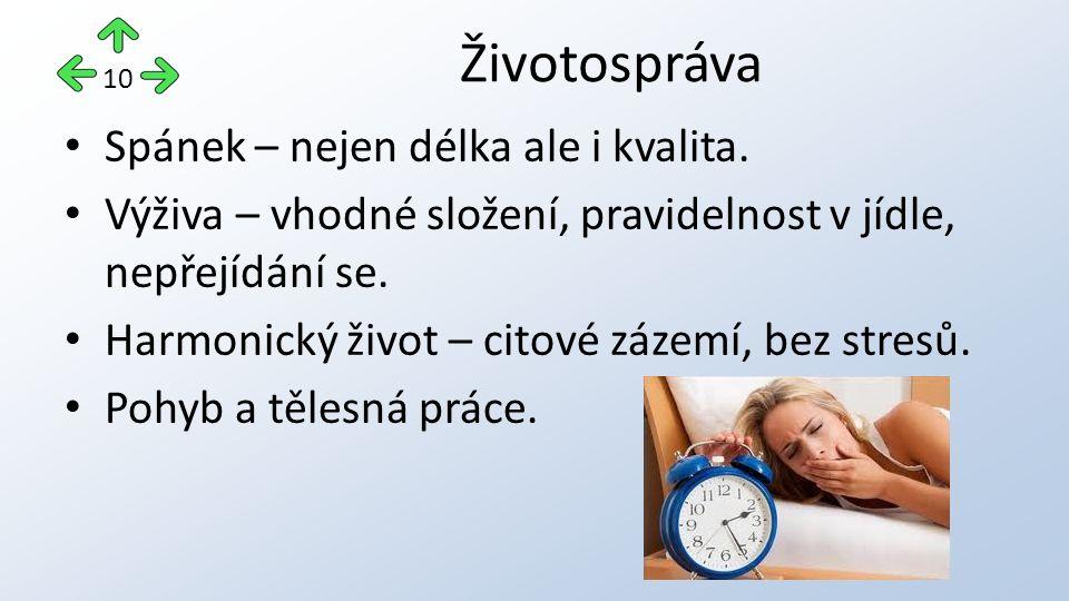 Spánek – nejen délka ale i kvalita. Výživa – vhodné složení, pravidelnost v jídle, nepřejídání se.