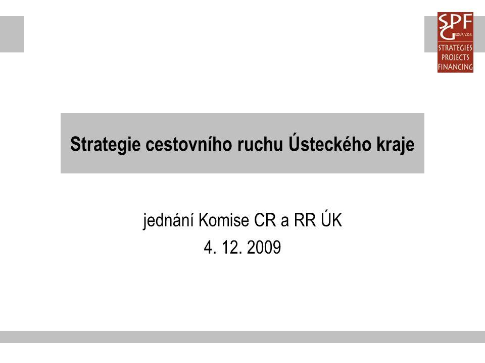 Strategie cestovního ruchu Ústeckého kraje jednání Komise CR a RR ÚK 4. 12. 2009