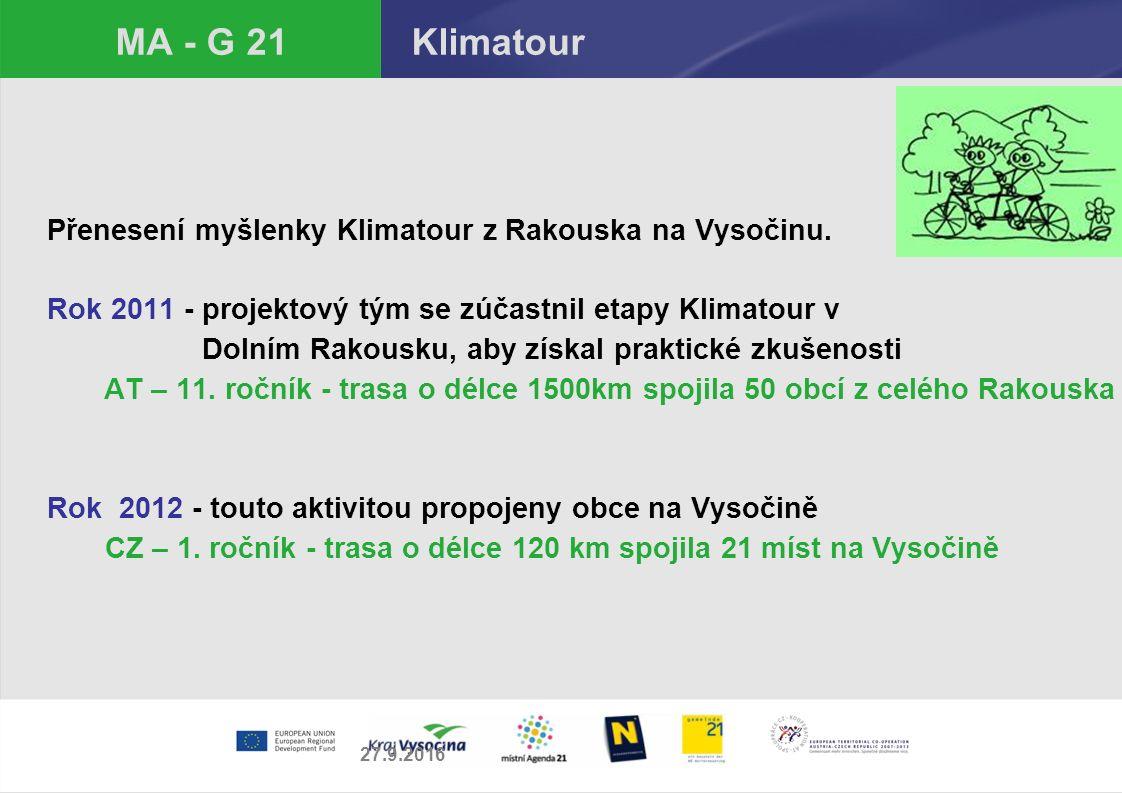 MA - G 21 Klimatour Přenesení myšlenky Klimatour z Rakouska na Vysočinu. Rok 2011 - projektový tým se zúčastnil etapy Klimatour v Dolním Rakousku, aby